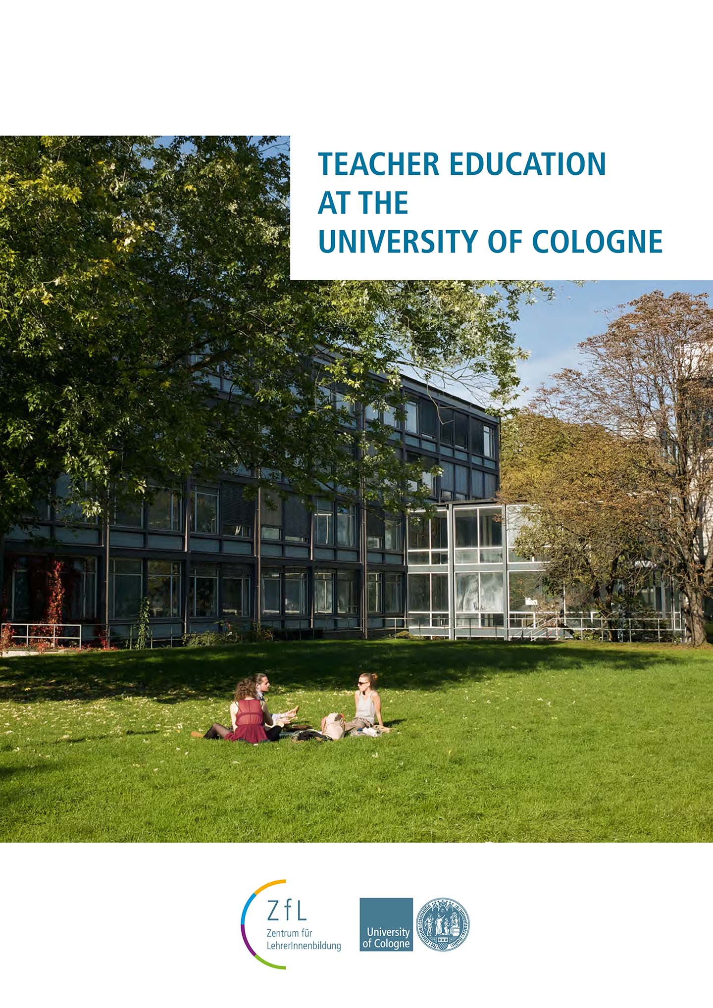 Teacher Education at the University of Cologne 2017 ZfL Uni Köln
