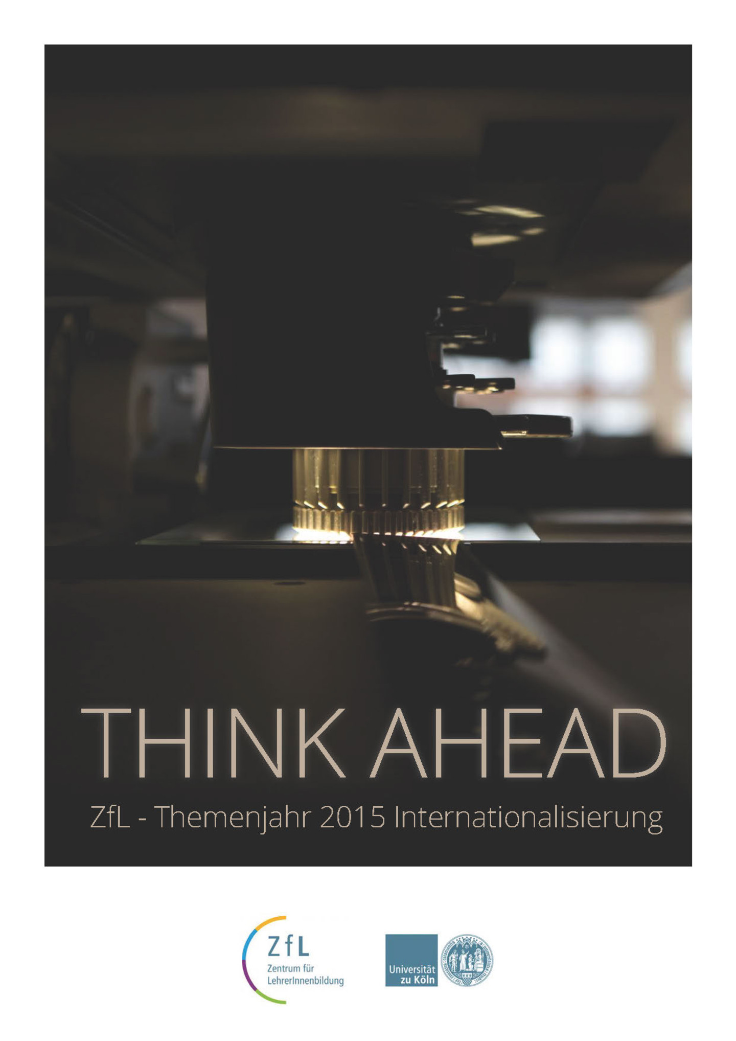 Think Ahead Themenjahr 2015 ZfL Uni Köln